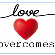 Love Overcomes